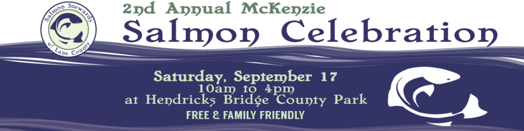 2nd Annual McKenzie Salmon Celebration, Saturday, September 17 from 10am to 4pm at Hendricks Bridge County Park